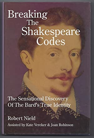 Breaking the Shakespeare Codes: The Sensational Discovery of the Bard's True Identity