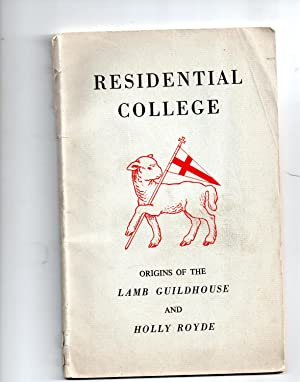 Residential College. Origins of the Lamb Guildhouse and Holly Royde.