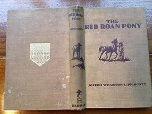 The Red Roan Pony: Lippincott, Joseph W