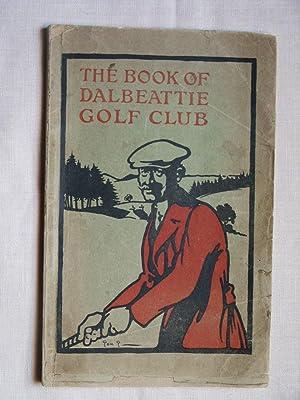 The Book of Dalbeatie Golf Club: Dalbeatie Golf Club