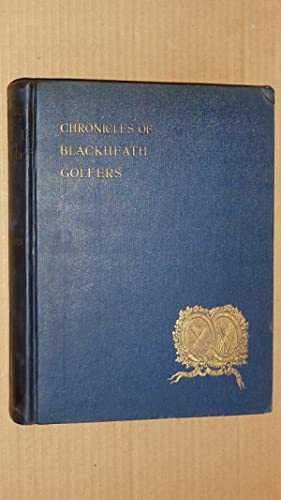 Chronicles of Blackheath golfers with illustrations and portraits.: Hughes, W. E.