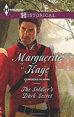 The Soldier's Dark Secret (Comrades in Arms): Kaye, Marguerite