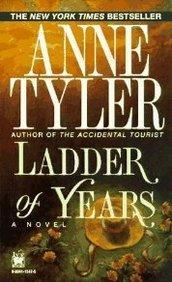 Ladder of Years: A Novel: Tyler, Anne