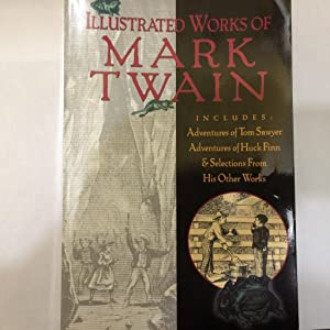 Illustrated Works of Mark Twain: Twain, Mark