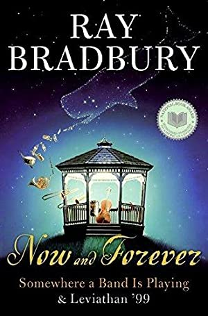 Now and Forever: Somewhere a Band Is: Bradbury, Ray