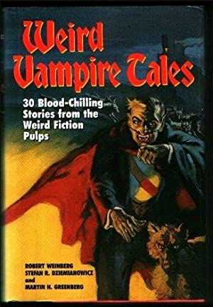 Weird Vampire Tales: 30 Blood-Chilling Stories from