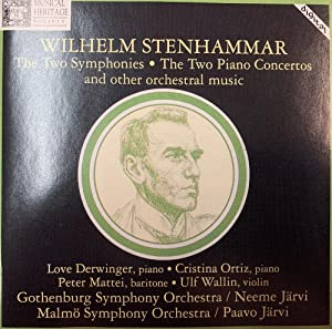 Wilhelm Stenhammar: The Two Symphonies / The Two Piano Concertos and Other Orchestral Music