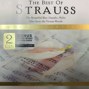 The Best Of Strauss: The Beautiful Blue Dauube, Waltz Tales From the Vienna Woods
