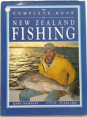 The Complete Book of New Zealand Fishing.: Kemsley Gary and