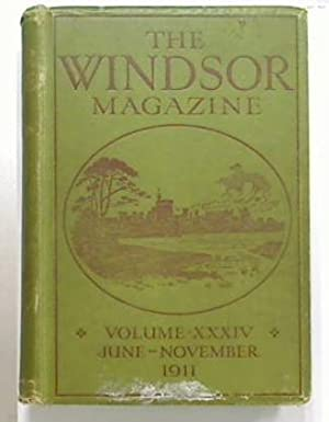The Windsor Magazine. An Ilustrated Monthly for Men and Women Vol. XXXIV June - November 1911: ...