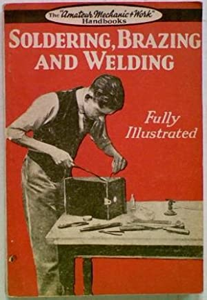 Soldering, Brazing and Welding: Jones, Bernard E.