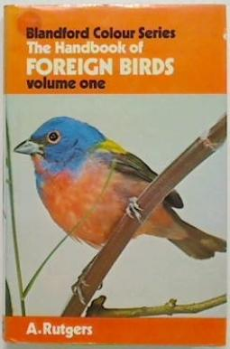 The Handbook of Foreign Birds in Colour. Volume One.