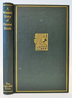 A Woman's Story of Pioneer Illinois . . . Edited by Milo Milton Quaife
