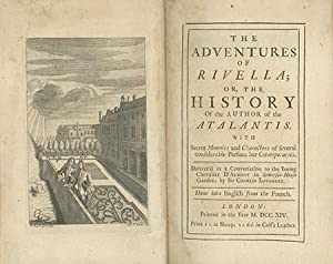 The Adventures of Rivella; or, The History of the Author of the Atalantis . . . Deliver'd in a Co...