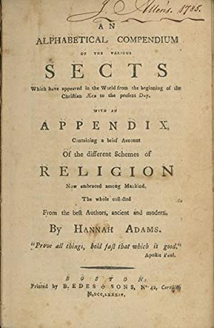 An Alphabetical Compendium of the Various Sects, Which have Appeared in the World from the Beginn...