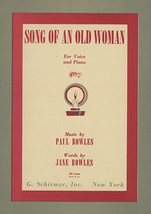 Song of an Old Woman. For Voice and Piano. Music by Paul Bowles. Words by Jane Bowles [cover title]