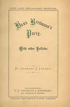 Hans Breitmann's Party. With Other Ballads . . . New and Englarged Edition