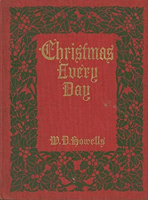 Christmas Every Day: A Story Told a Child . . . With Illustrations and Decorations by Harriet Roo...
