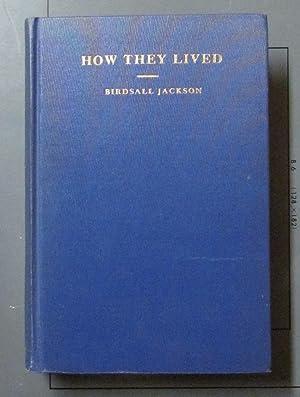 How They Lived: Birdsall Jackson