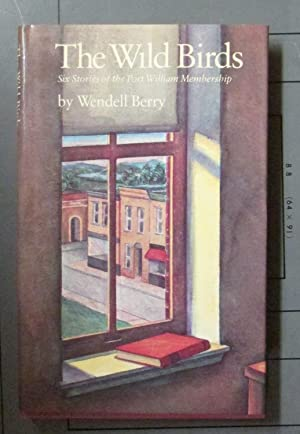 Wild Birds: Six Stories of the Port William Membership: Berry, Wendell