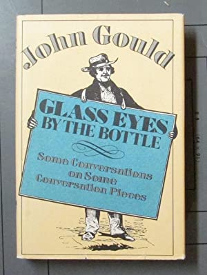 Glass Eyes by the Bottle: Some Conversations: Gould, John
