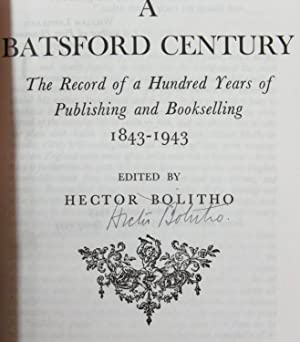 A Batsford Century the Record of a Hundred Years of Publishing and Bookselling 1843-1943: Bolitho, ...