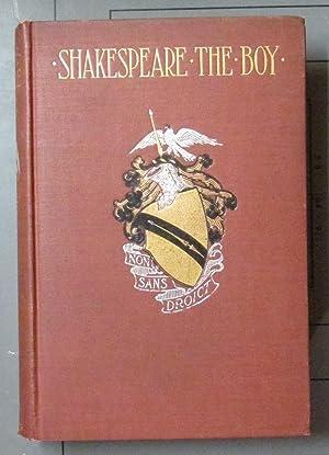 Shakespeare the Boy: Rolfe, William J.