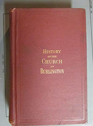 History Of The Church In Burlington, New Jersey; Comprising The Facts And Incidents of Nearly Two ...