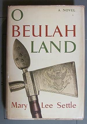O Beulah Land: Mary Lee Settle