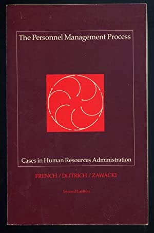 The Personnel Management Process: Cases in Human: French, Wendell L.;Zawacki,