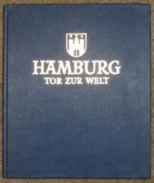 Hamburg Tor Zur Welt: Ein Bildband Mit 77 Abbilgungen Einlietung Von E. A. Greeven
