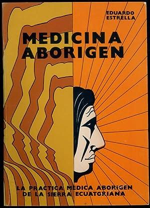 Medicina Aborigen. La Pr: Estrella, Eduardo