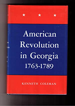 The American Revolution in Georgia 1763-1789: Coleman, Kenneth