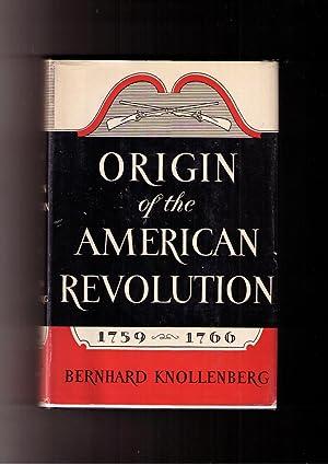 Origin of the American Revolution 1759-1766: Knollenberg, Bernhard