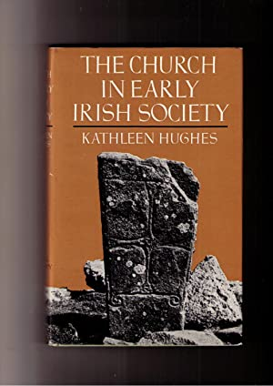 The Church in Early Irish Society: Hughes, Kathleen