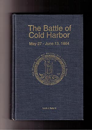The Battle of Cold Harbor May 27-June: Baltz III, Louis