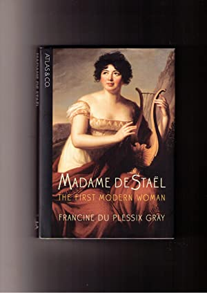 Madame De Stael: The First Modern Woman: Du Plessix Gray, Francine