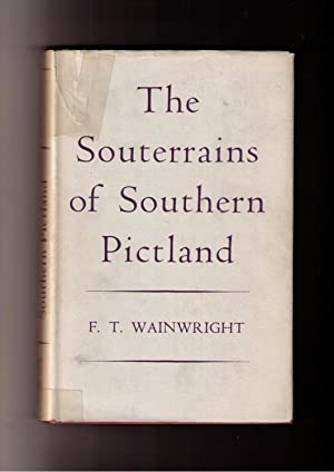 The Souterrains of Southern Pictland: Wainwright, F. T.