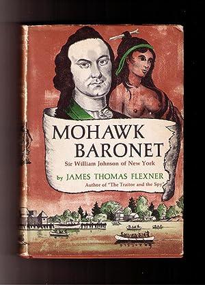 Mohawk Baronet: Sir William Johnson of New York: Flexner, James T.