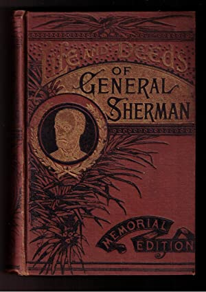 Life and Deeds of General Sherman Including: Northrop, Henry Davenport
