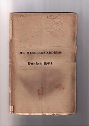 Mr. Webster's Address on Bunker Hill, June 17, 1825: Webster, Daniel