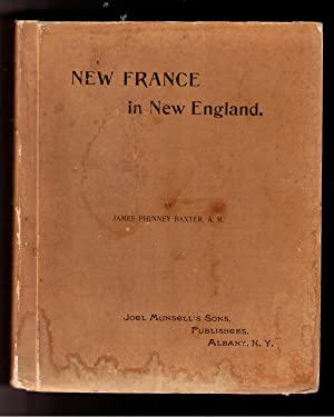 The Pioneers of New France in New England, with Contpemporary Letters and Documents: Baxter, James ...