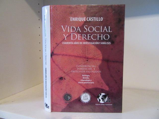 Vida social y derecho : cuarenta anos de investigacion y analisis - Castillo Barrantes, Enrique