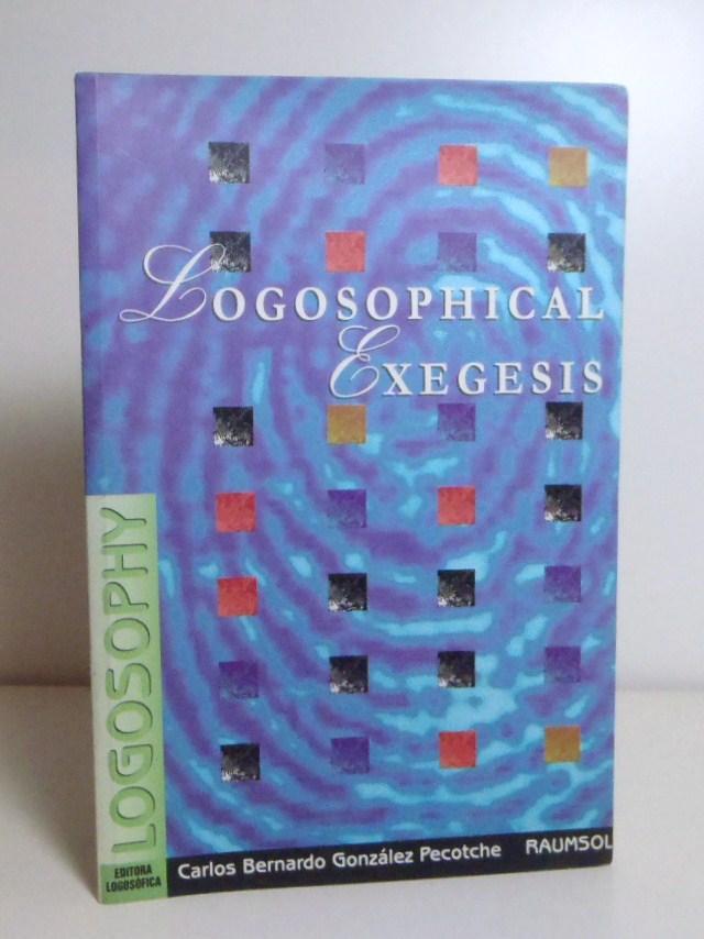 Logosophical Exegesis - González Pecotche, Carlos Bernardo (Raumsol)