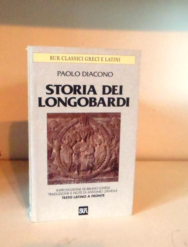 Storia dei longobardi. Traduzione e note di Antonio Zanella. Testo latino a fronte - Diacono, Paolo