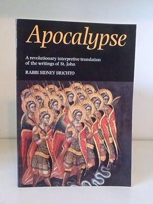 Apocalypse: The Gospel According to St. John,: Brichto, Sidney (translated