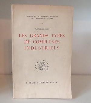 Les grands types de complexes industriels.: CHARDONNET Jean