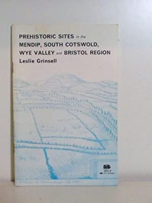 Prehistoric Sites in the Mendip, South Cotswold,: Grinsell, Leslie