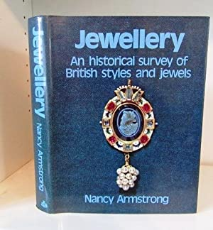 Jewellery: An Historical Survey of British Styles: Armstrong, Nancy J.