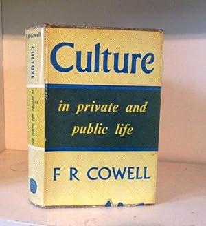 Culture in Private and Public Life: Cowell, F R
